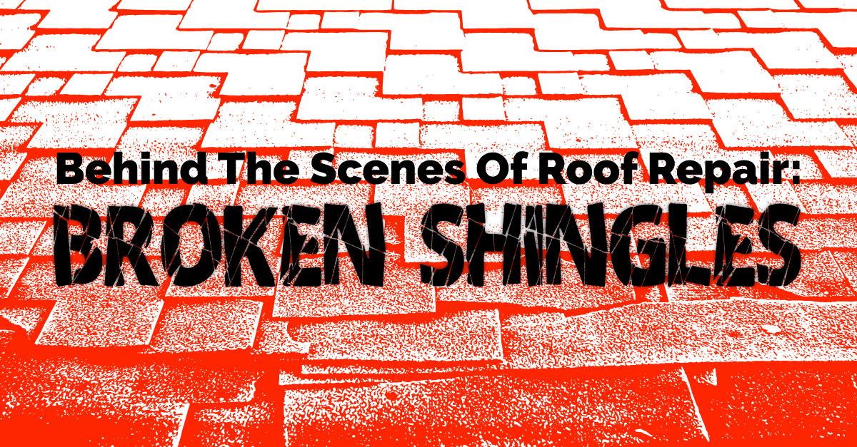 Behind The Scenes Of Roof Repair: Broken Shingles