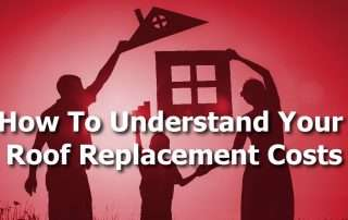How To Understand Your Roof Replacement Costs