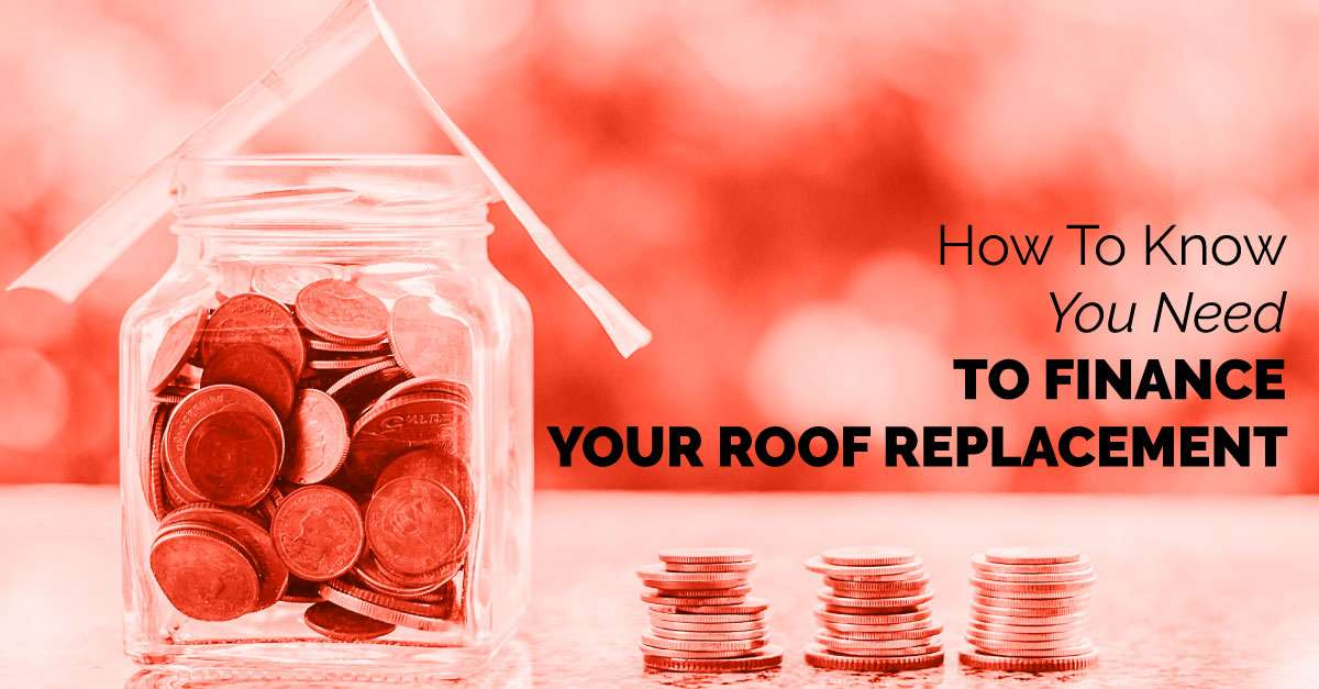How To Know You Need To Finance Your Roof Replacement