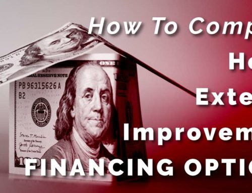 How To Compare Home Exterior Improvement Financing Options