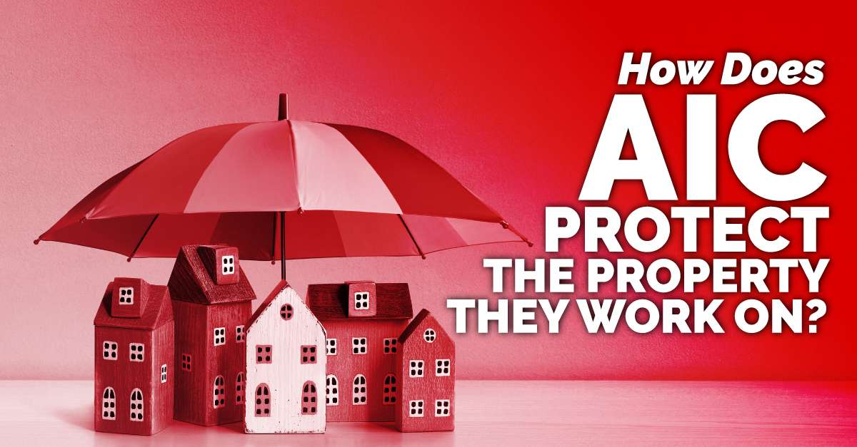How Does AIC Protect The Property They Work On?